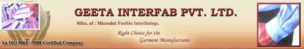 Geeta Interfab Manufacturer of Microdot and Woven Fusible Interlining
